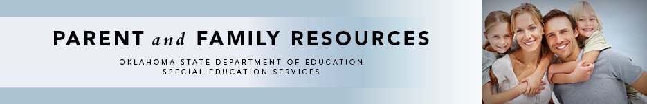 Parent and Family Resources | Oklahoma State Department of Education | Special Education Services