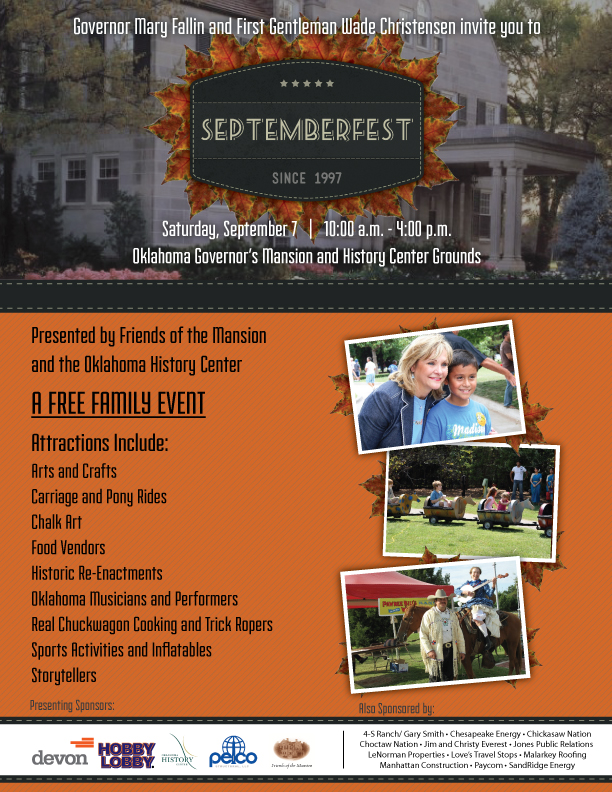 Governor Mary Fallin and First Gentleman Wade Christensen invite you to SEPTEMBERFEST | Since 1997 | Saturday, September 7, 10:00am - 4:00pm | Oklahoma Governor's Mansion and History Center Grounds