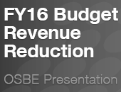 FY16 Budget Revenue Reduction | OSBE Meeting Presentation
