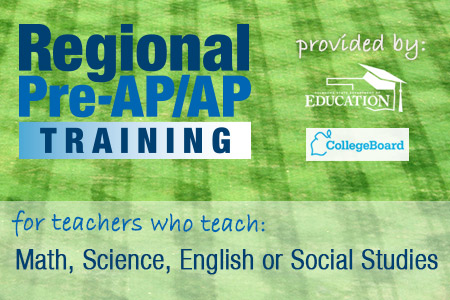 Regional Pre-AP/AP Training for: Math Science English Social Studies