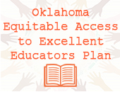 Oklahoma's Equitable Access to Excellent Educators Plan